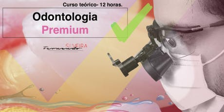 Odontologia Premium - Conceitos Transformadores com Prof. Fernando Silveira ingressos