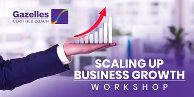 Scaling Up Business Workshop- Powered by Gazelles and 3HAG Way frameworks.