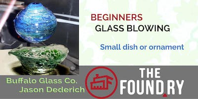 Beginner Glass Blowing 2/20 at The Foundry (ornament/dish)