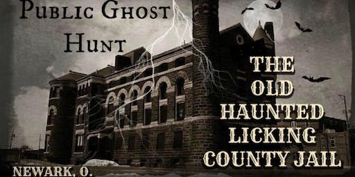 LICKING COUNTY HISTORIC JAIL PUBLIC GHOST HUNT - July 27, 2019