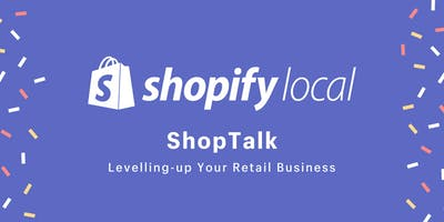 ShopTalk: Levelling-up Your Retail Business