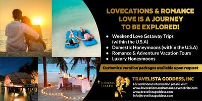 Lovecations & Romance - Love is a journey to be explored! Domestic Honeymoons, Romantic Getaways and More!