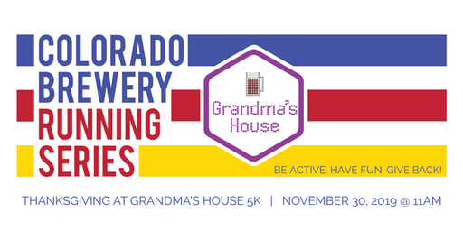 Thanksgiving at Grandma's House 5k - Colorado Brewery Running Series