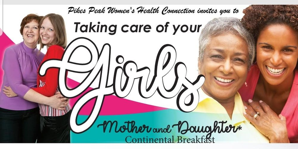 2a37ec5b0d67 Taking Care of Your Girls- Presented by Pikes Peak Womens Health Connection  Tickets