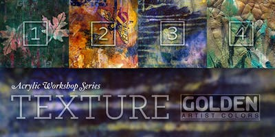 Total Texture - GOLDEN Acrylic Workshop Series