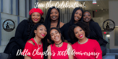 Delta Chapter of Delta Sigma Theta Sorority, Inc. Centennial Celebration