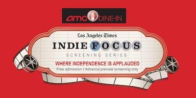 Los Angeles Times Indie Focus Screening Series 2019 Times Subscriber RSVP.  MUST BE 21 OR OLDER TO ATTEND SCREENINGS
