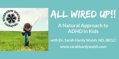 All Wired Up! A Natural Approach to ADHD in Kids