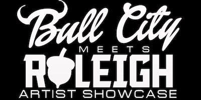 Bull City Meets Raleigh (Artist Showcase)