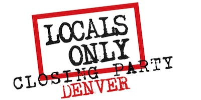 Locals Only Denver - CLOSING PARTY featuring Autonomix