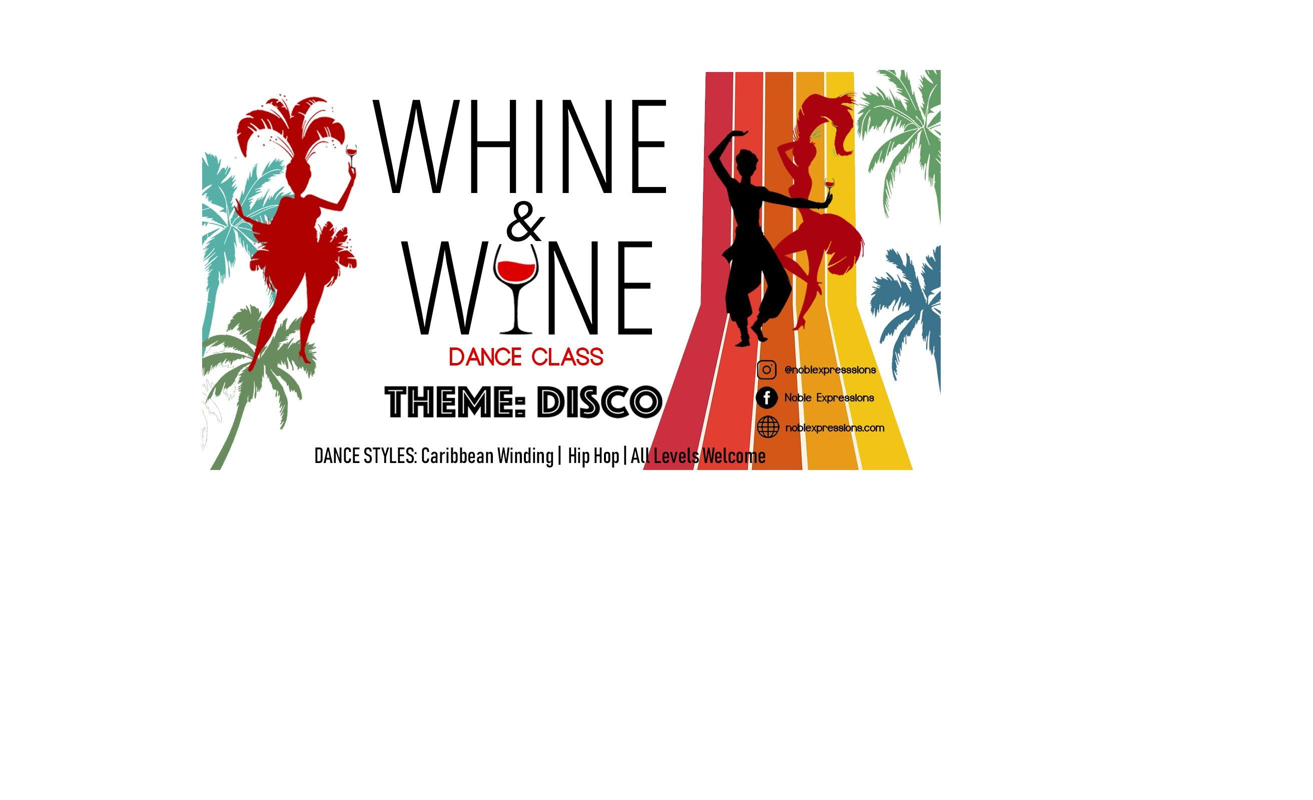 Whine and Wine (Disco Themed)