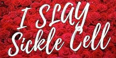 I SLAY Sickel Cell Celebration of Lyfe tickets