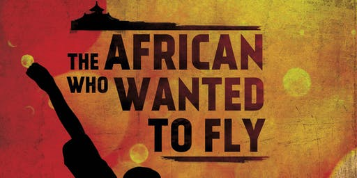 HOUSE OF DJELI PRESENTS: AfroFilm Series: THE AFRICAN WHO WANTED TO FLY