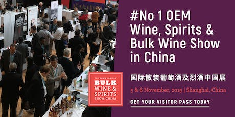 2019 International Bulk Wine and Spirits Show - Visitor Registration (China) tickets