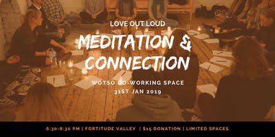 2019: Love Out Loud Meditation and Connection Session.