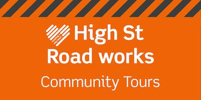 High St Road works: Community Tours