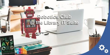 Robotics Club @ the Library IT Suite tickets