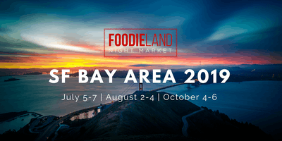 FoodieLand Night Market  - SF Bay Area (August 2-4)