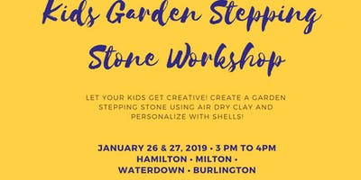 Kids Garden Stepping Stone January 26 & January 27, 2019