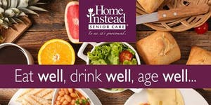 Eat  Well, Drink Well, Age Well #StayNourished
