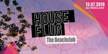 Houseflug The Beachclub w/ Bebetta, Alec Troniq, CIOZ uvm. Tickets