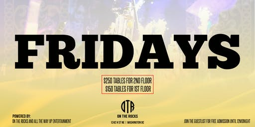 #TooLitFridays at On The Rocks with All The Way Up Entertainment