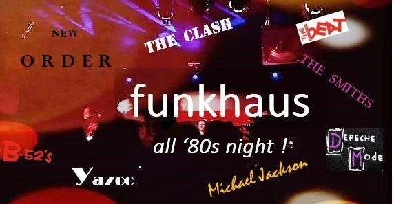 funkhaus all '80s  (3rd and final added night