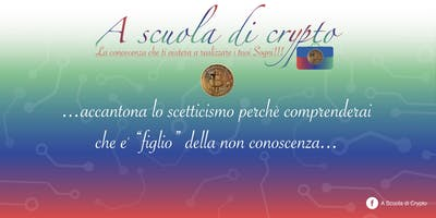 A Scuola di Crypto (Il cambio del SISTEMA MONETARIO e' ormai in atto)Biella