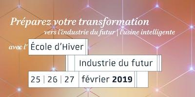 Ecole Hiver Industrie du futur - Journée 1 (25 février 2019)