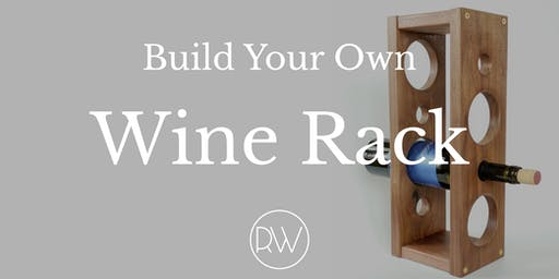 Ladies Night: Build Your Own Wine Rack
