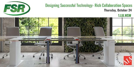 Designing Successful Technology-Rich Collaboration Spaces presented by FSR tickets