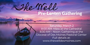 The Well: 2019 Pre-Lenten Gathering