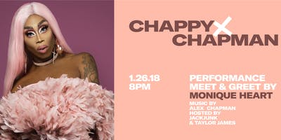 Chappy x Chapman (Performance by Monique Heart)