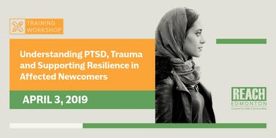 Understanding PTSD, Trauma and Supporting Resilience in Affected Newcomers