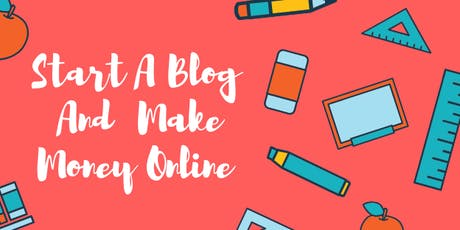 How To Start A Blog And Make Money -Online Course- Perth tickets