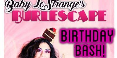 Baby's Burlescape Birthday!