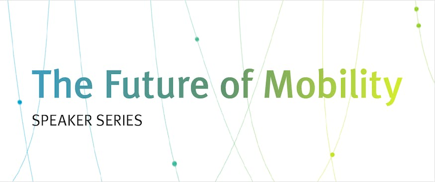 The Future of Mobility Speaker Series: Tim Pa
