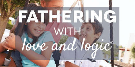 Fathering with Love and Logic®, Utah County, Class #4823 tickets