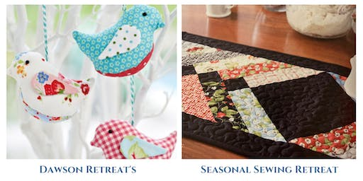 Dawson Retreat's Seasonal Sewing Retreat | *Easy - Medium Skill Level