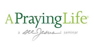 A Praying Life Seminar - Enid, OK