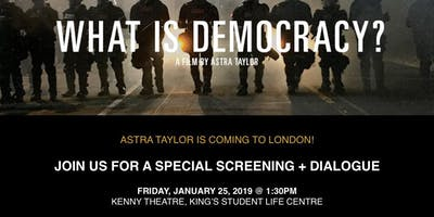 What is Democracy? Film Screening + Dialogue with Director Astra Taylor