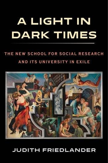 A Light in Dark Times: The New School for Social Research and its University in Exile Book Launch
