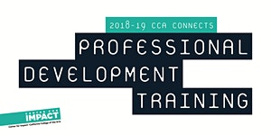 Spring 2019 CCA Connects: Professional Development for...