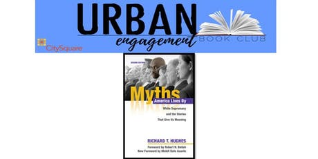 Urban Engagement Book Club: Myths America Lives By: White Supremacy and the Stories That Give Us Meaning tickets