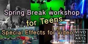 Special Effects for Video - Spring Break Workshop for...