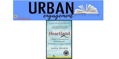 Urban Engagement Book Club: Heartland: A Memoir of Working Hard and Being Broke in the Richest Country on Earth tickets