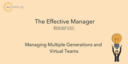 Managing Multiple Generations and Virtual Teams