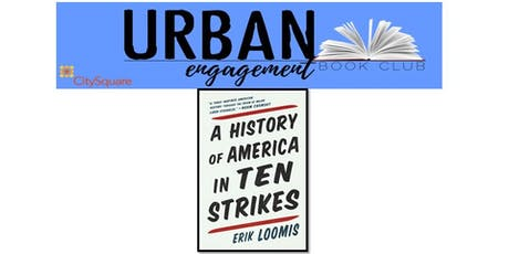 Urban Engagement Book Club: A History of America in Ten Strikes tickets