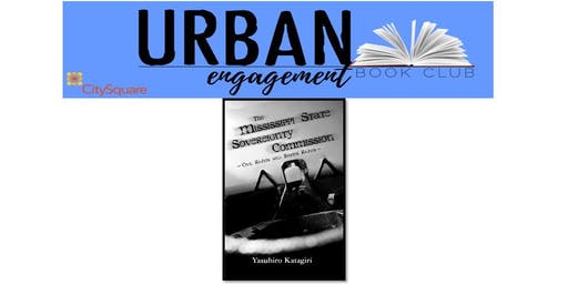 Urban Engagement Book Club: Mississippi State Sovereignty Commission: Civil Rights and States' Rights