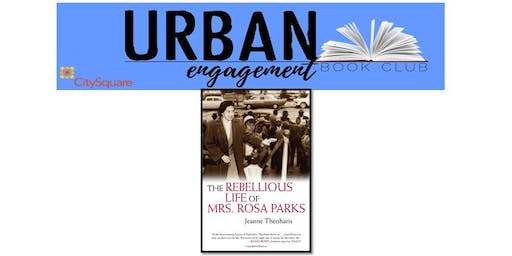 Urban Engagement Book Club: The Rebellious Life of Mrs. Rosa Parks